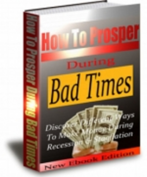 Product picture How To Prosper During Bad Times
